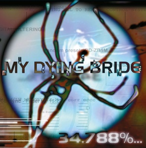 "MY DYING BRIDE ""34,788%...Complete"""