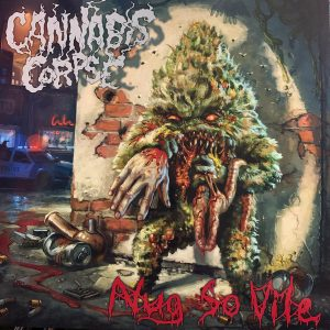 "CANNABIS CORPSE ""Nug So Vile"""