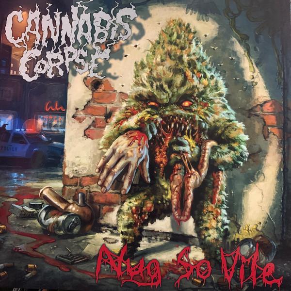 "CANNABIS CORPSE ""Nug So Vile"""