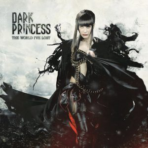 "DARK PRINCESS ""The World I've Lost"""