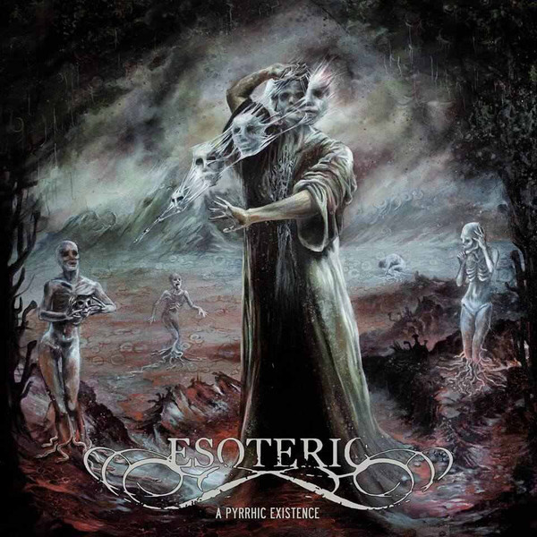 "ESOTERIC ""A Pyrrhic Existence"""