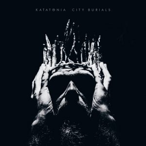 "KATATONIA ""City Burials"""