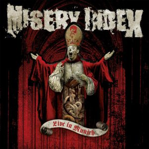 "MISERY INDEX ""Live in Munich"""