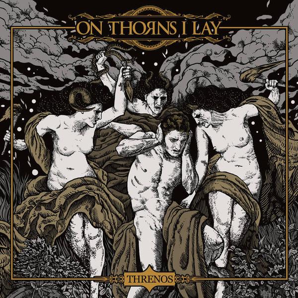 "ON THORNS I LAY ""Threnos"""