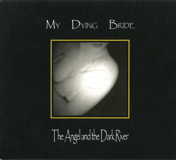 "MY DYING BRIDE ""The Angel And The Dark River"""