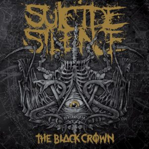 "SUICIDE SILENCE ""THE BLACK CROWN"""