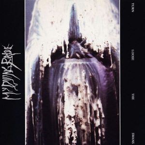"MY DYING BRIDE ""Turn Loose The Swans"""