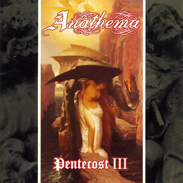 """ANATHEMA """"Pentecost III"""""""