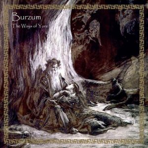 "BURZUM ""The Ways Of Yore"""