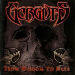 "GORGUTS ""From Wisdom To Hate"""