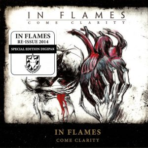 "IN FLAMES ""Come Clarity """