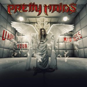 "PRETTY MAIDS ""Undress Your Madness"""