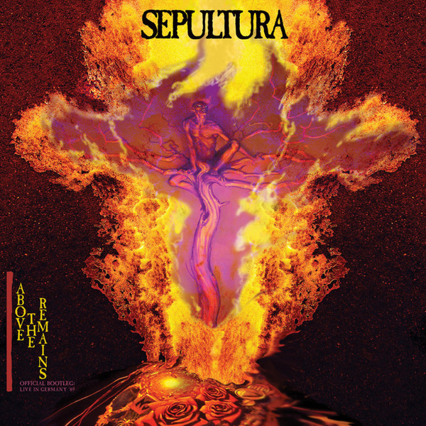 """SEPULTURA """"Above The Remains (Live In Germany '89)"""""""