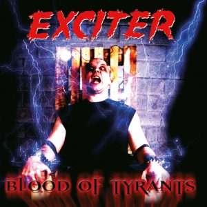 "EXCITER ""Blood Of Tyrants"""