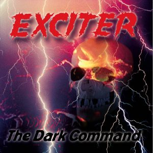 "EXCITER ""The Dark Command"""